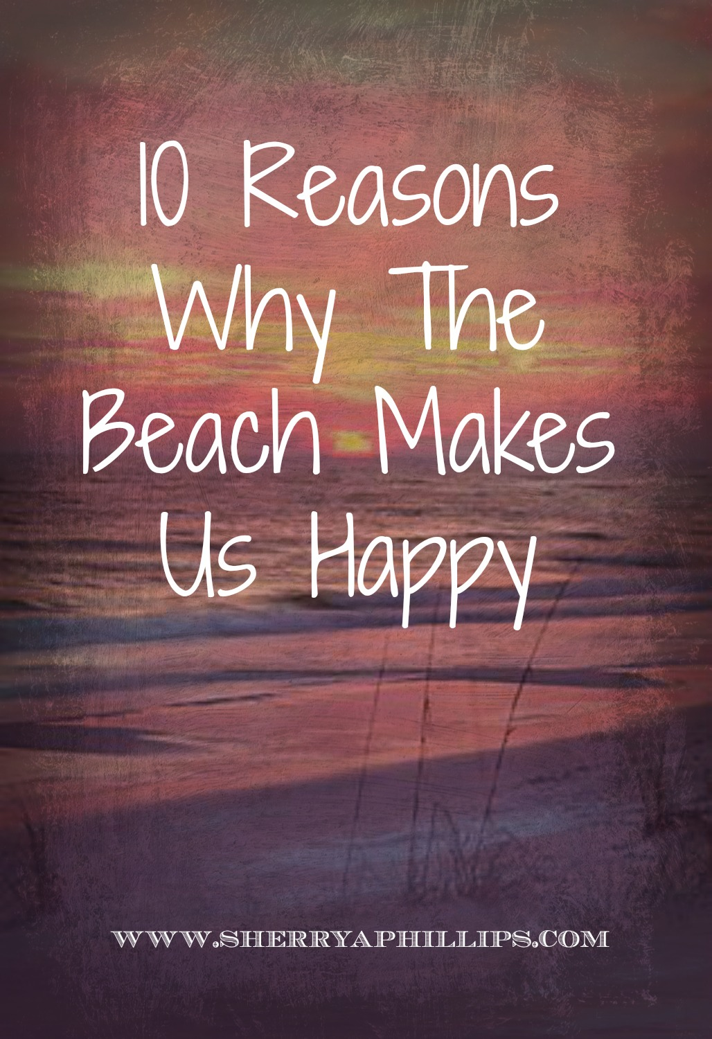 10 Reasons Why The Beach Makes Us Happy